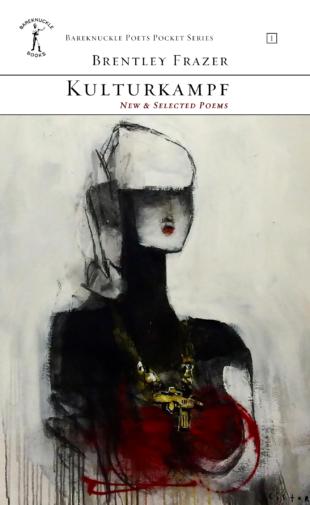 KULTURKAMPF New & Selected Poems by Brentley Frazer