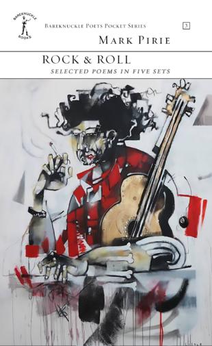 Poems Mark Pirie: Rock & Roll (2016)