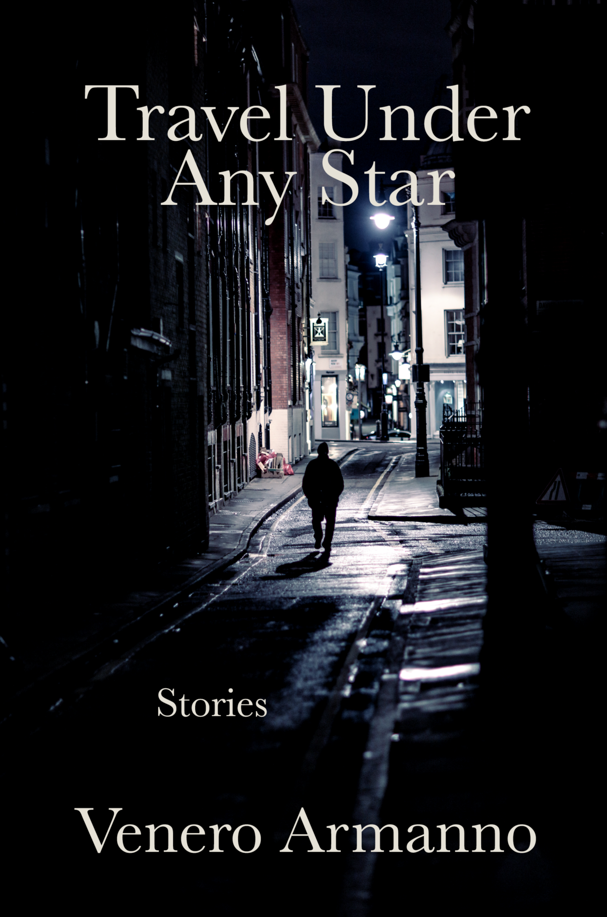 Venero Armanno: Travel Under Any Star | Collected Stories (2016)